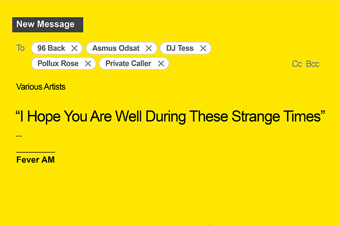 """Fever AM releases """"I Hope You Are Well During These Strange Times"""" compilation"""