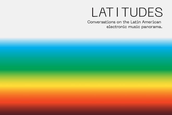 Latitudes announces three days of panel talks examining the Latin American electronic music industry