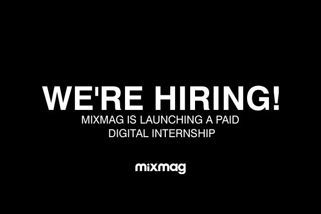 We're hiring! Mixmag launches paid internships