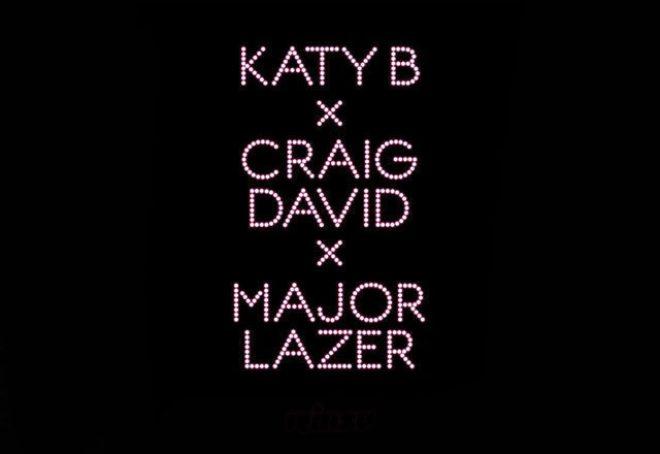 Katy B x  Craig David x Major Lazer