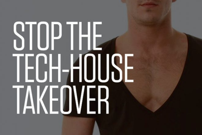 Stop the Tech-House takeover