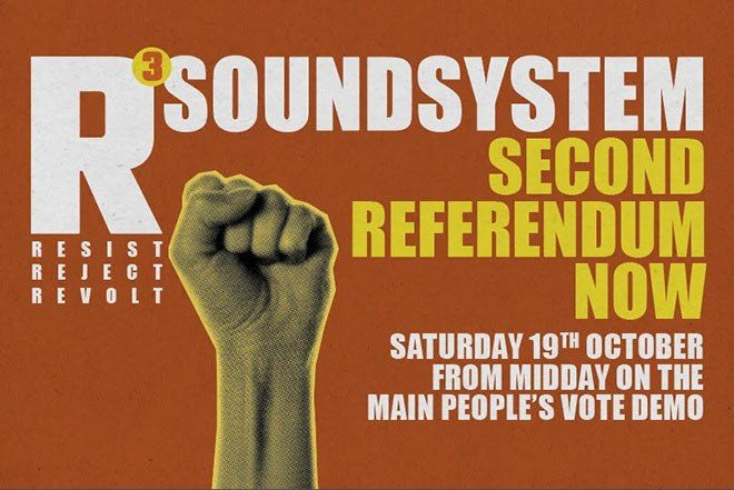 The R3 Soundsystem will march for another Brexit referendum on October 19
