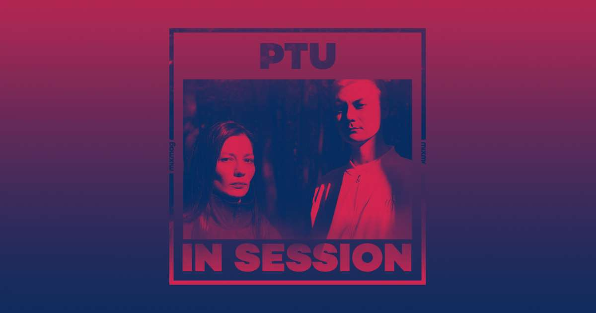 In Session: PTU