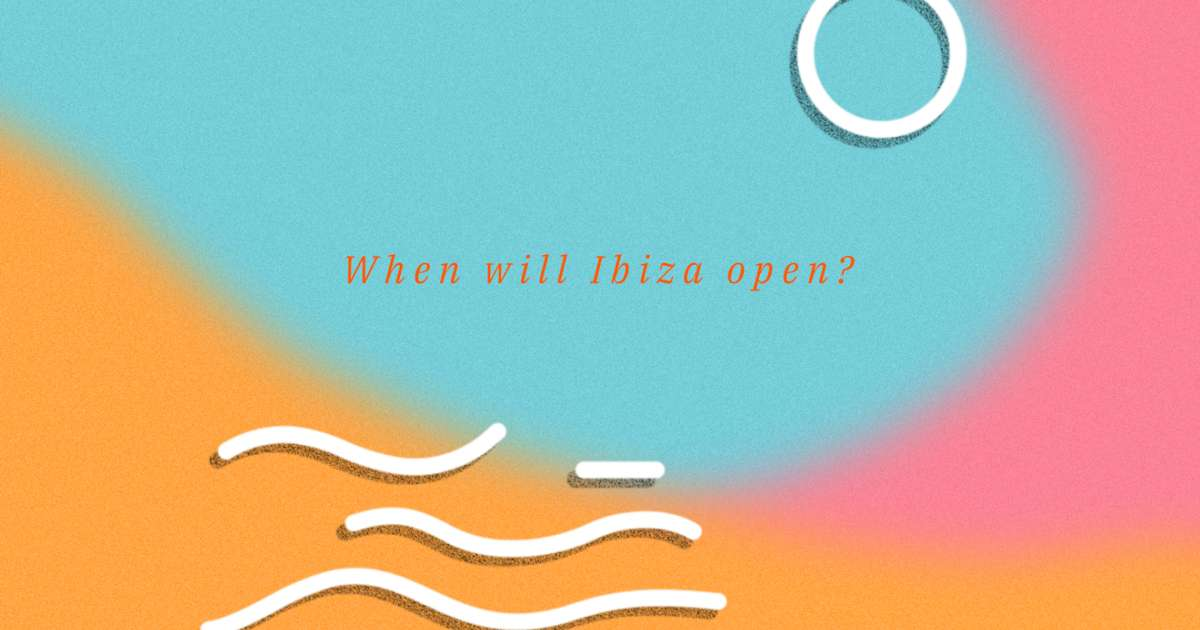 When will Ibiza open? DJs, promoters and club owners share their predictions for 2020