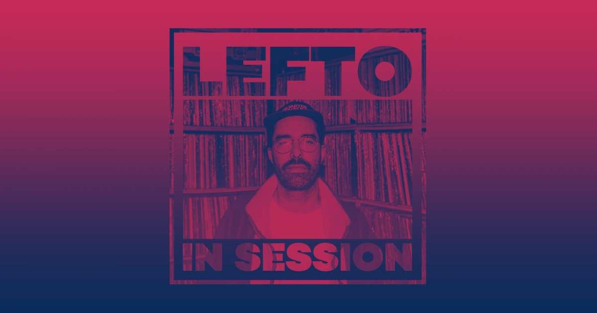 In Session: LeFtO