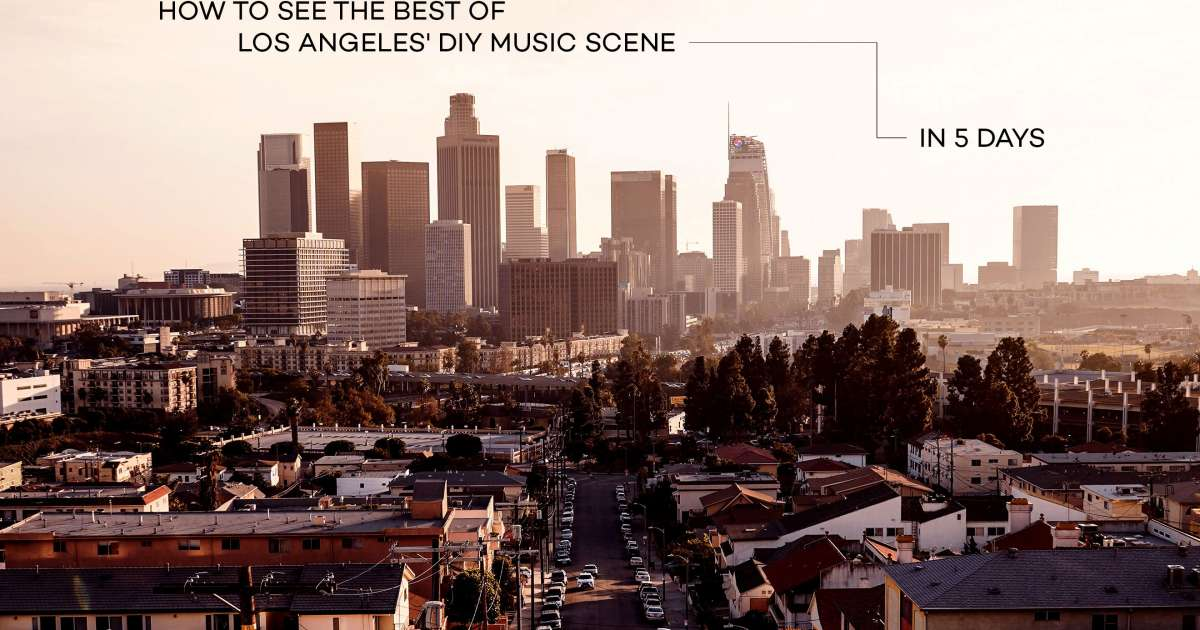 How to see the best of Los Angeles' DIY music scene in 5 days