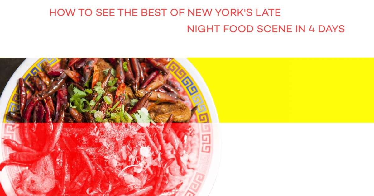 How to see the best of New York's late night food scene in 4 days