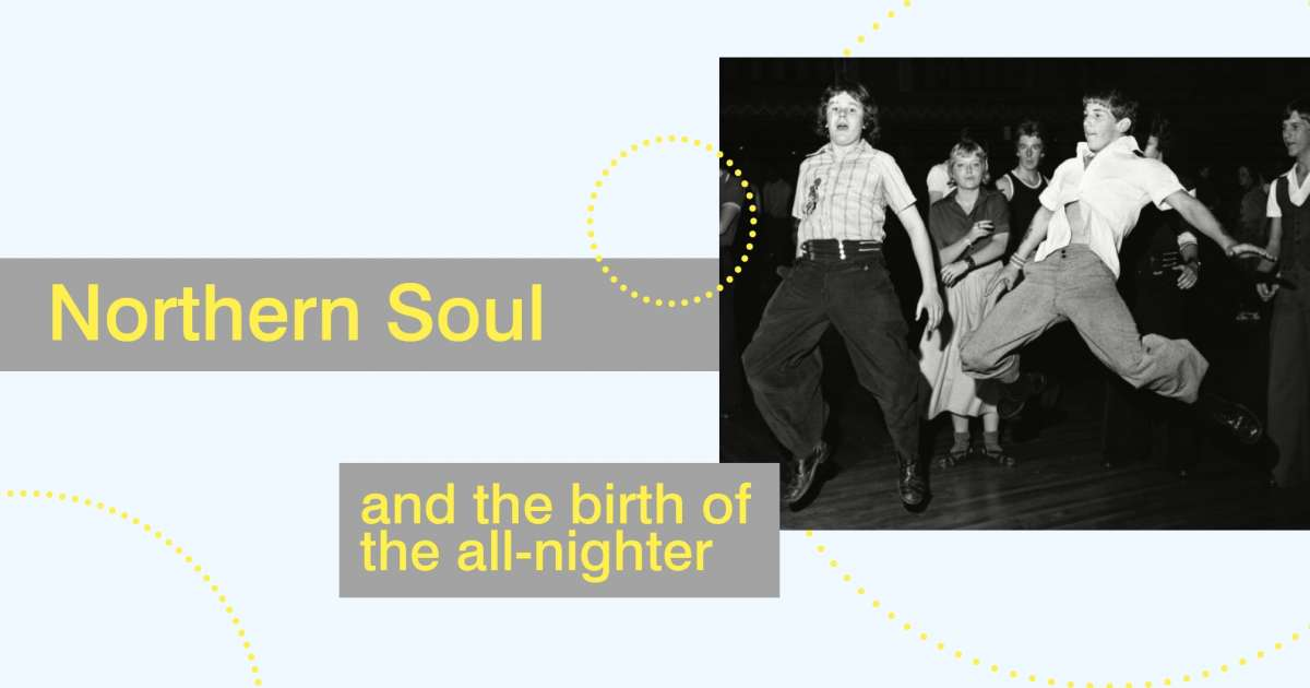 Northern Soul and the birth of the all-nighter