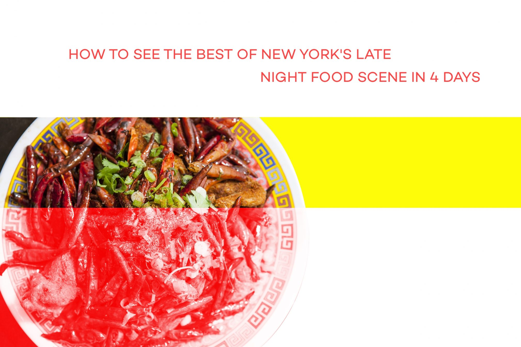 How to see the best of New York's late night food scene in 4