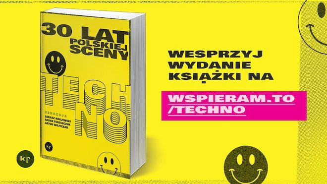The Polish club community are putting together an anthology documenting 30 years of Polish techno