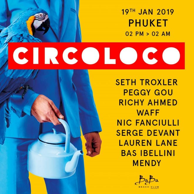 Circoloco to make its Southeast Asia debut in Thailand