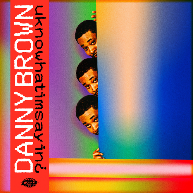 Danny Brown is dropping a new album on Warp, 'uknowhatimsayin¿'