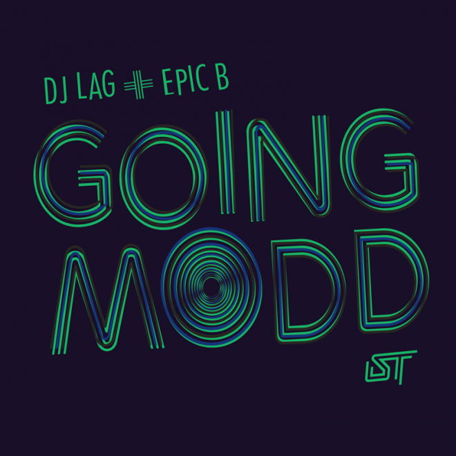DJ Lag and Epic B are 'Going Modd' on new Swing Ting release