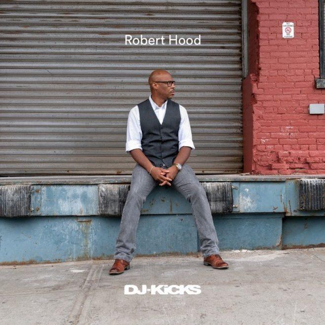 Robert Hood to mix the next DJ-Kicks