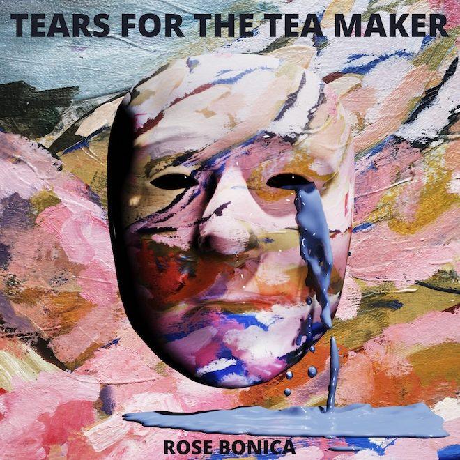 Rose Bonica is shedding 'Tears For The Tea Maker' on her upcoming debut album