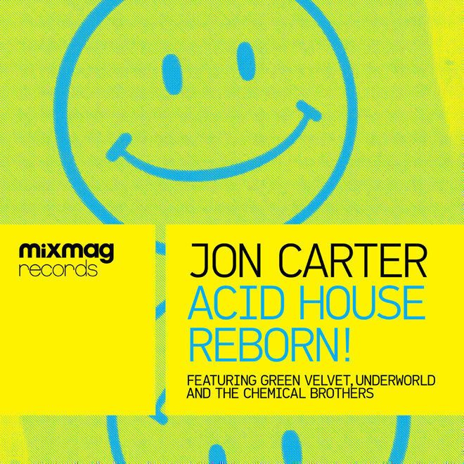 Jon carter 39 s 39 acid house reborn 39 mix out this week news for Acid house mix