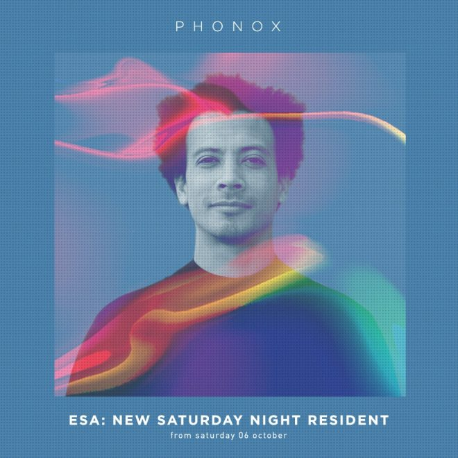 Esa is stepping up as Phonox's next Saturday night resident