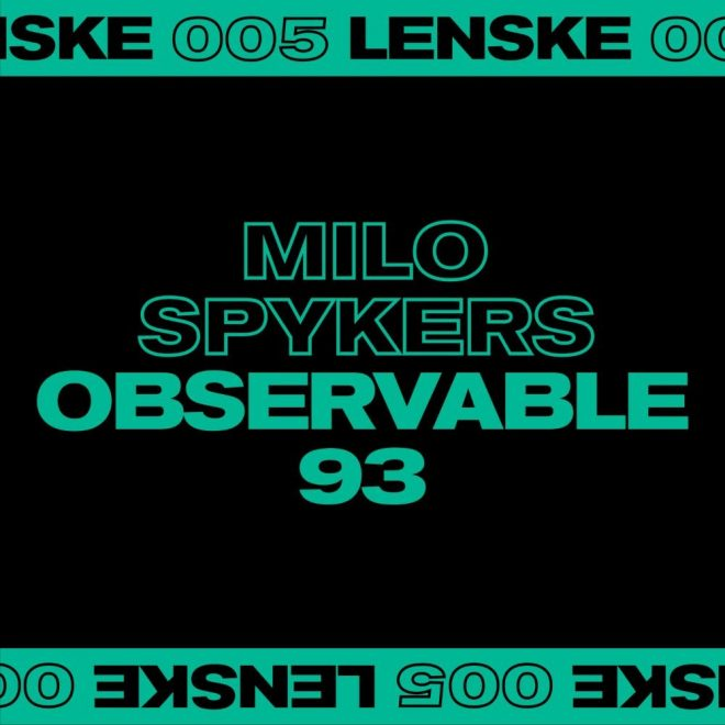 Milo Spykers returns to Lenske with 'Observable 93' EP